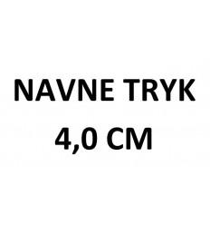 Navnetryk 4,0 cm